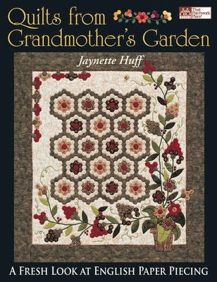 Quilts From Grandmother's Garden by Jaynette Huff