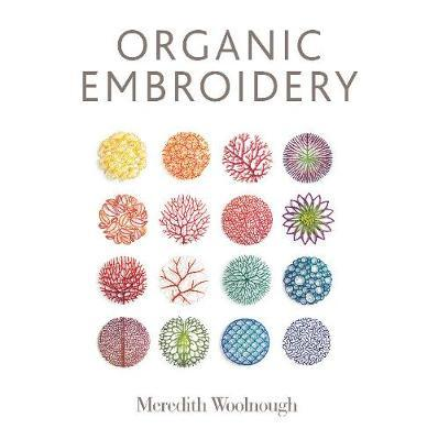 Organic Embroidery by Meredith Woolnough